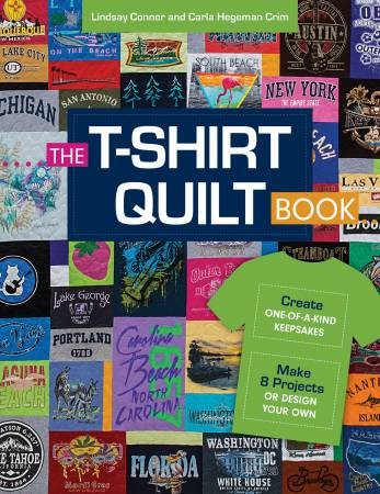 T-shirt Quilt Book by Lindsay Conner & Carla Crim