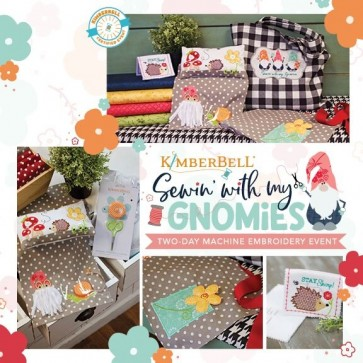 Kimberbell Sewing with my Gnomies 2-day Machine Embroidery Event, 5/10-5/11/19